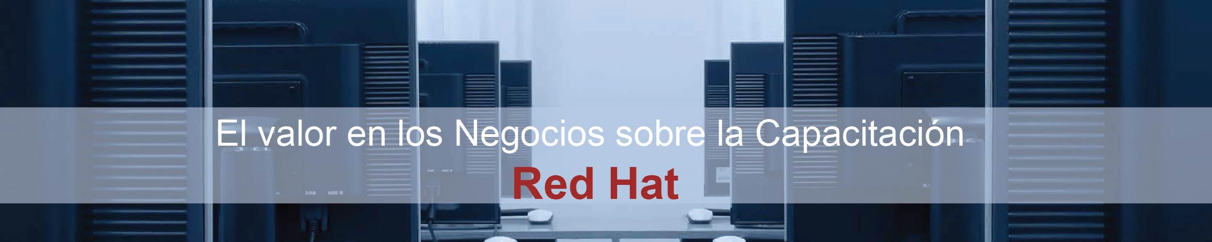 El Valor en los Negocios de la Capacitación en Red Hat