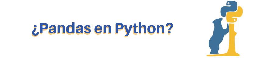 ¿Pandas en Python?