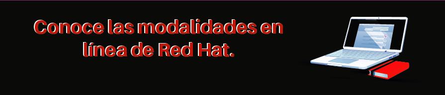 Conoce las modalidades en línea de Red Hat.