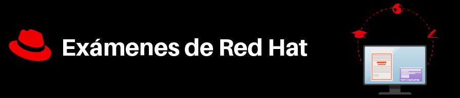 Exámenes de Red Hat