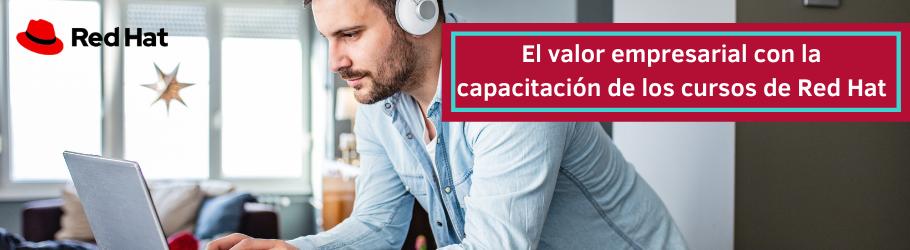 El valor empresarial con la capacitación de los cursos de Red Hat