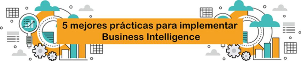 5 mejores prácticas para implementar Business Intelligence