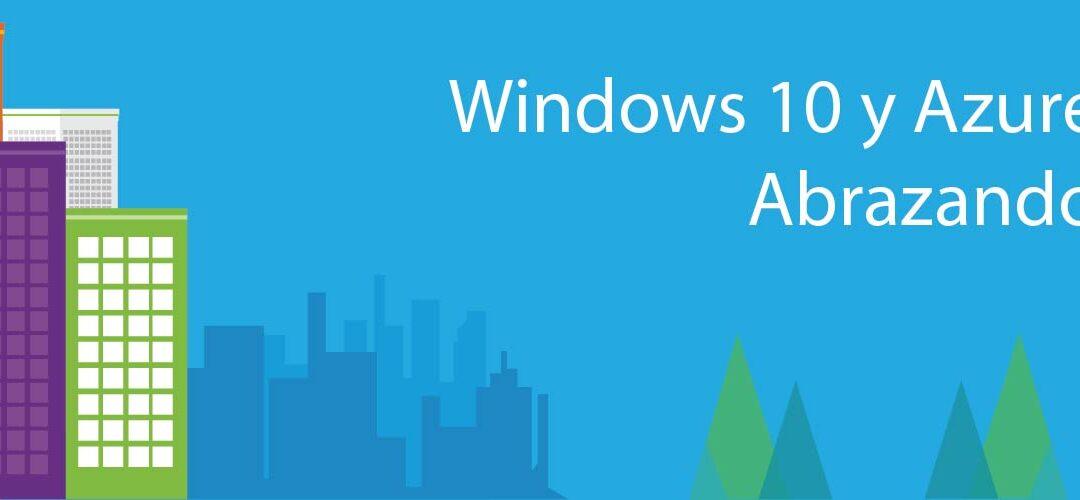 Windows 10 y Azure Active Directory: Abrazando la Nube
