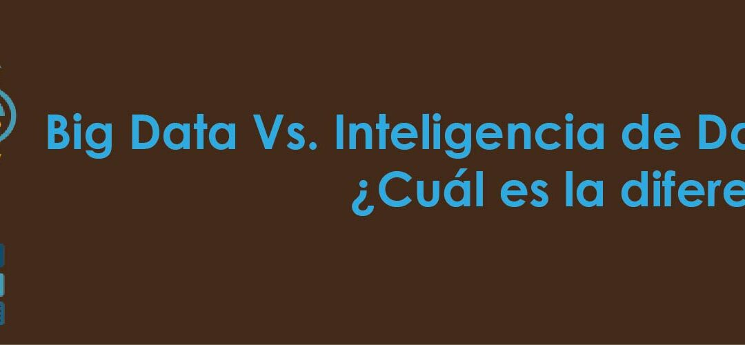 Big Data Vs. Inteligencia de Datos Empresariales: ¿Cuál es la diferencia?
