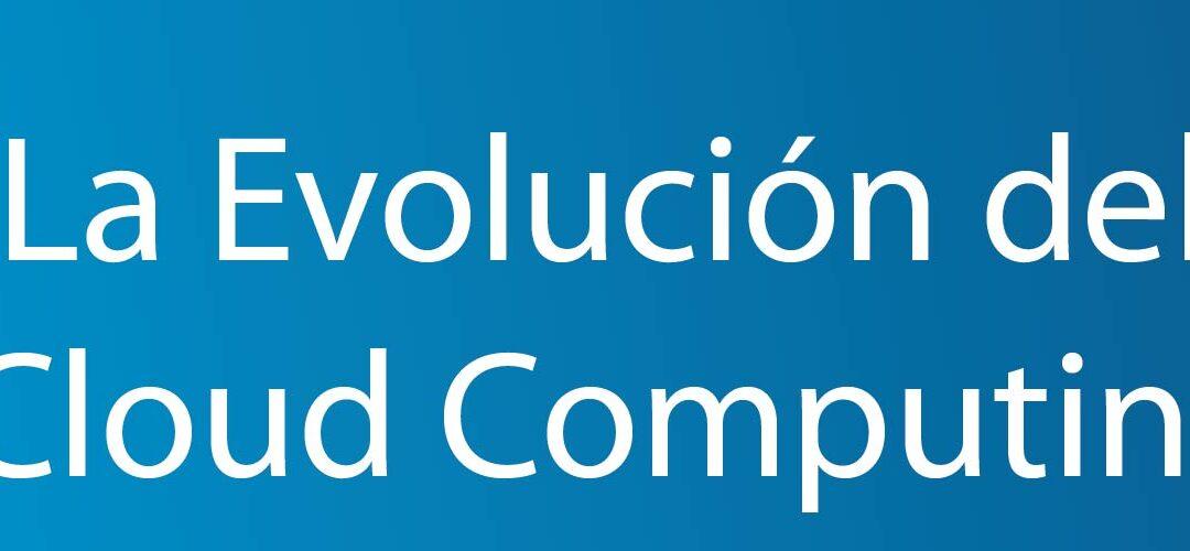 La Evolución del Cloud Computing
