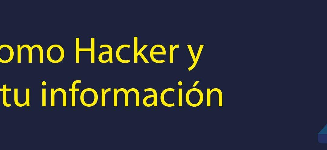 Piensa como Hacker y Protege tu información